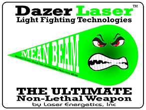Laser Energetics Dazer Laser Mean Beam <!  :en  >Dazer Laser: Safer than a Taser? Me Oh My, It Looks Like a Phaser.  Bad guys better watch out...while they still can! (Video!)<!  :  >