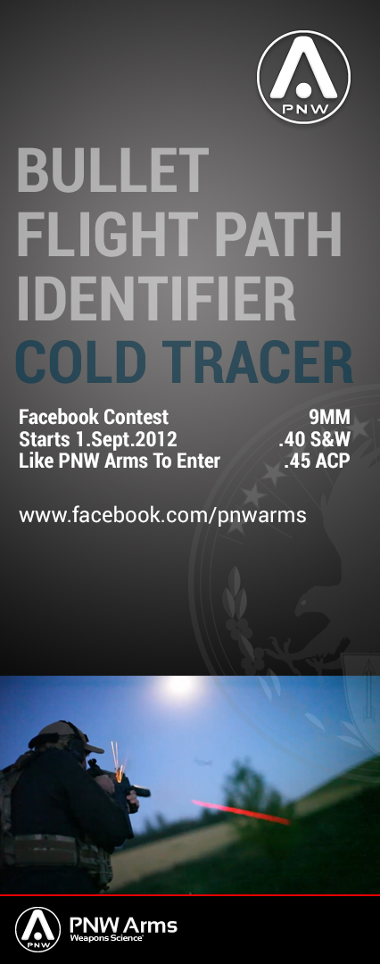 PNW Arms Cold Tracer Ammo Facebook Contest Poster PNW Arms Cold Tracer Ammo Coming Soon: Facebook Likes Drawing for Free 9mm or .45 ACP Ammo Starts September 1st! (Video!)