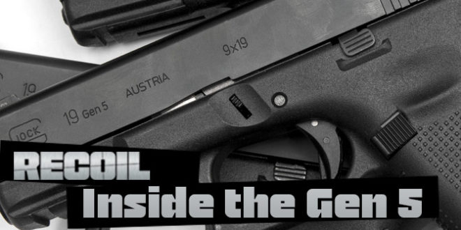 Gen5 Glock 17 and Glock 19 (Glock 17M and Glock19M) 9mm Combat/Tactical Pistol Models Take a Step Forward, and a Step Back: Best 9mm Glock Pistols Ever? Recoil Magazine Gets First Detailed Look!